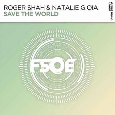 Roger Shah & Natalie Gioia - Save The World