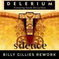 Delerium feat. Sarah McLachlan - Silence (Billy Gillies Rework)