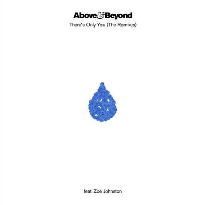 Above & Beyond feat. Zoë Johnston - There's Only You (Crystal Skies & No Mana Remixes)