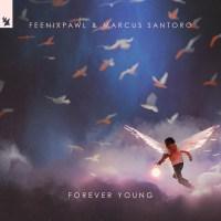 Feenixpawl & Marcus Santoro - Forever Young