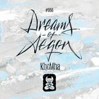 KhoMha - Dreams Of Aegon
