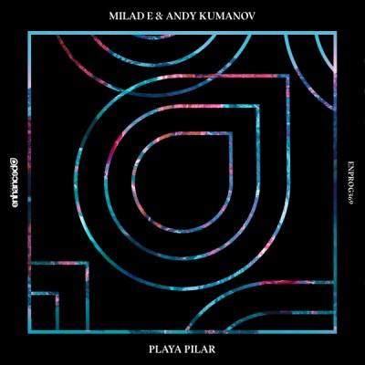 Milad E & Andy Kumanov - Playa Pilar
