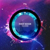 Robert Nickson - Tellurian