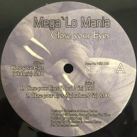 Mega Lo Mania - Close Your Eyes