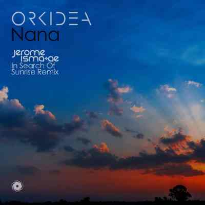 Orkidea - Nana (Jerome Isma-Ae In Search Of Sunrise Remix)