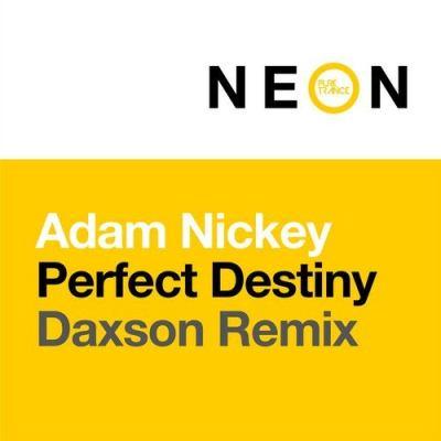 Adam Nickey - Perfect Destiny (Daxson Remix)