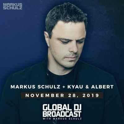 Global DJ Broadcast (28.11.2019) with Markus Schulz and Kyau & Albert
