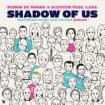 Ruben de Ronde x Elevven feat. Lara – Shadow Of Us (Terry Da Libra & Bogdan Vix Remixes)