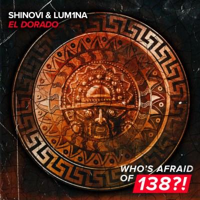 Shinovi & LUM1NA - El Dorado