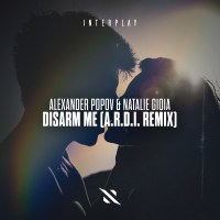 Alexander Popov & Natalie Gioia - Disarm Me (A.R.D.I. Remix)