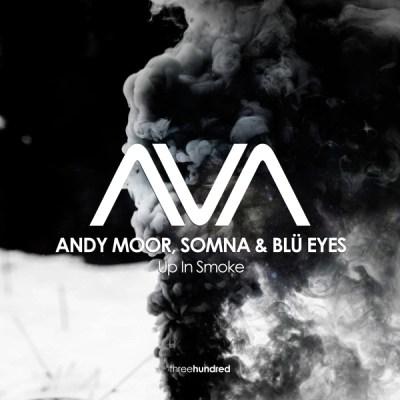 Andy Moor, Somna & BLU EYES - Up In Smoke