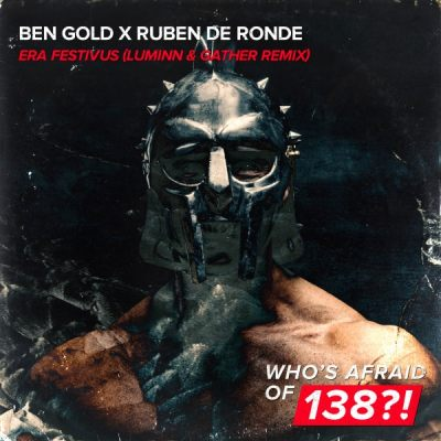 Ben Gold x Ruben de Ronde - Era Festivus (Luminn & Gather Remix)