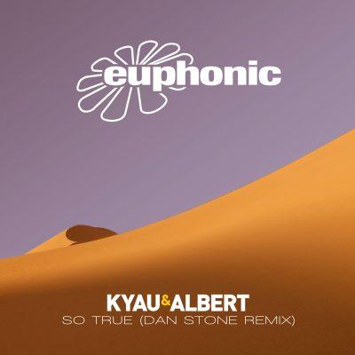 Kyau & Albert - So True (Dan Stone Remix)