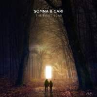 Somna & Cari - The First Year