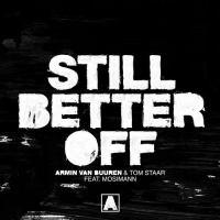 Armin van Buuren & Tom Staar feat. Mosimann – Still Better Off