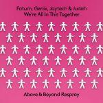 Fatum, Genix, Jaytech & Judah – We're All In This Together (Above & Beyond Respray)
