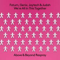 Fatum, Genix, Jaytech & Judah - We're All In This Together (Above & Beyond Respray)