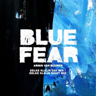 Armin van Buuren - Blue Fear (Eelke Kleijn Mixes)