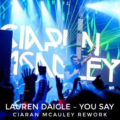 Lauren Daigle - You Say (Ciaran McAuley Rework)
