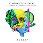 Oliver Heldens & MOGUAI – Cucumba (ilan Bluestone Remix)
