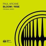 Paul Arcane – Bloom / Rise