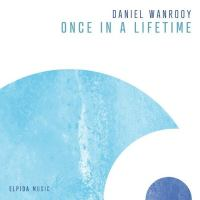 Daniel Wanrooy – Once In A Lifetime