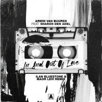Armin van Buuren feat. Sharon Den Adel - In And Out Of Love (ilan Bluestone & Maor Levi Remix)