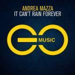 Andrea Mazza – It Can't Rain Forever