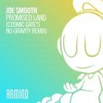 Joe Smooth – Promised Land (Cosmic Gate's No Gravity Remix)