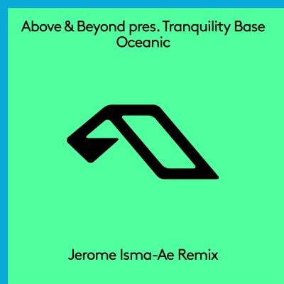 Above & Beyond pres. Tranquility Base - Oceanic (Jerome Isma-Ae Remix)
