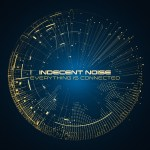 Indecent Noise – Everything Is Connected