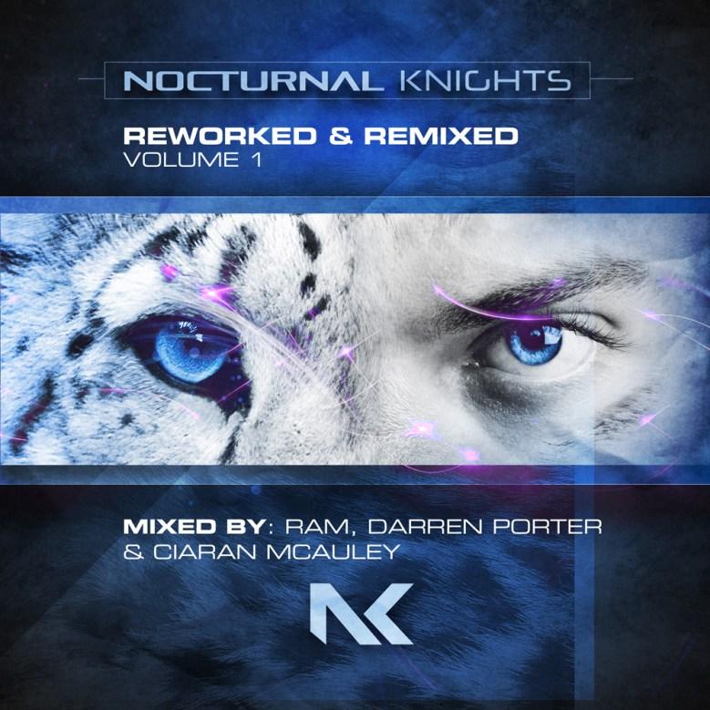 Nocturnal Knights Reworked & Remixed Vol. 1 mixed by RAM, Darren Porter &  Ciaran McAuley