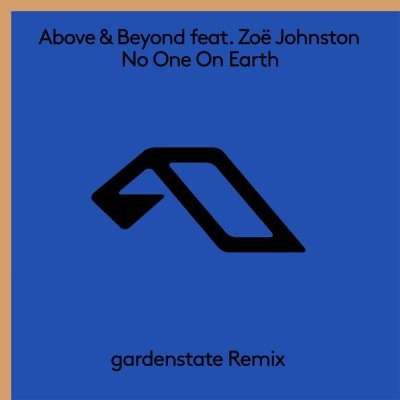 Above & Beyond feat. Zoë Johnston - No One On Earth (gardenstate Remix)