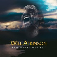 Will Atkinson - Last King Of Scotland