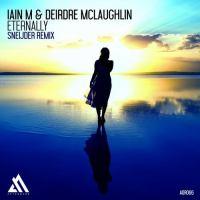 Iain M & Deirdre McLaughlin - Eternally (Sneijder Remix)