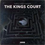 Purple Haze x FaderX – The Kings Court