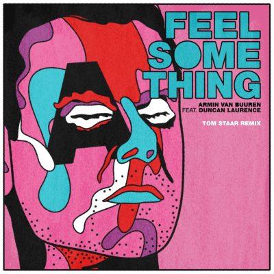 Armin van Buuren feat. Duncan Laurence – Feel Something (Tom Staar Remix)