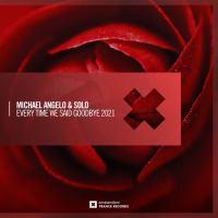 Michael Angelo & Solo - Every Time We Said Goodbye 2021