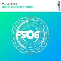 M.I.K.E. Push - Hope Is Everything