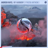 Andrew Rayel - My Harmony (FYH 250 Anthem)