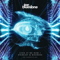 ilan Bluestone feat. Giuseppe De Luca - Look At Me Now / Stardust & Madness