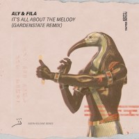 Aly & Fila – It's All About The Melody (gardenstate Remix)
