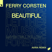 Ferry Corsten - Beautiful (AVIRA Remix)
