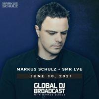 Global DJ Broadcast (10.06.2021) with Markus Schulz and SMR LVE
