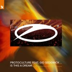 Protoculture feat. Gid Sedgwick – Is This A Dream
