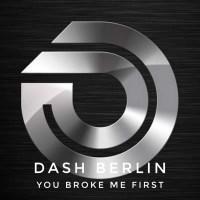Dash Berlin - You Broke Me First