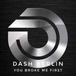 Dash Berlin – You Broke Me First