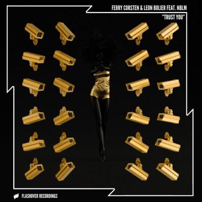 Ferry Corsten & Leon Bolier feat. NBLM - Trust You