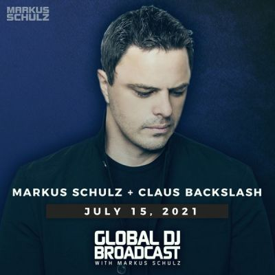 Global DJ Broadcast (15.07.2021) with Markus Schulz & Claus Backslash