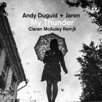 Andy Duguid & Jaren - My Thunder (Ciaran McAuley Remix)